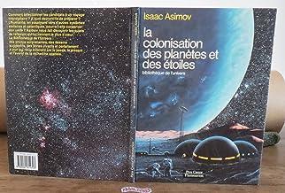 Colonisation des planètes et des etoiles (la) - bibliotheque de l'univers (ALBUMS (A))