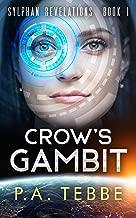 Crow's Gambit: A Near Future Techno Thriller (Sylphan Revelations Book 1)
