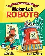 Little Leonardo's MakerLab - Robots (Little Leonardo s Makerlab)