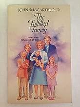 The Fulfilled Family - Ephesians 5:21-6:4