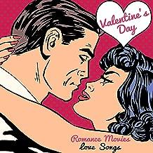 Valentine's Day Romance Movies Love Songs