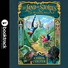 The Land of Stories: The Wishing Spell: Booktrack Edition