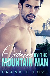Ordered By The Mountain Man