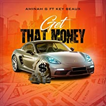 Get That Money (feat. Key Beaux)