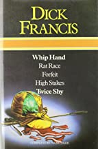 Dick Francis Omnibus: Whip Hand; Rat Race; Forfeit, High Stakes, and, Twice Shy