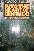 Into the Heart of Borneo [Idioma Inglés]