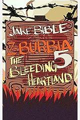 Z-Burbia 5: The Bleeding Heartland Kindle Edition