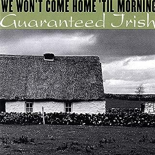 We Won't Come Home 'til Morning