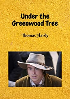 Under the Greenwood Tree (Annotated) (English Edition)