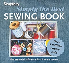 Simplicity Simply The Best Sewing Book: The Essential Reference for All Home Sewers