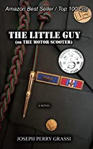 The Little Guy (or The Motor Scooter): The story of a diminutive soldier in the rear with the gear