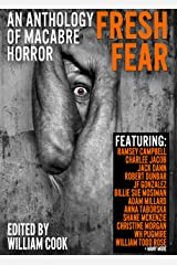 Fresh Fear: An Anthology of Macabre Horror Kindle Edition