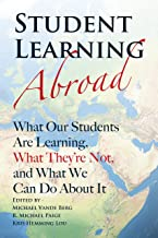 Student Learning Abroad: What Our Students Are Learning, What They're Not, and What We Can Do About It (English Edition)