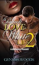 Black Love, White Lives 2: A BWWM Romance