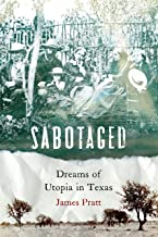 Sabotaged: Dreams of Utopia in Texas (English Edition)