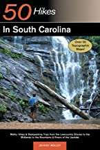 Explorer's Guide 50 Hikes in South Carolina: Walks, Hikes & Backpacking Trips from the Lowcountry Shores to the Midlands to the Mountains & Rivers of the ... to the Midlands to the Mountains and Rivers