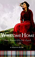 Welcome Home: Historic Romance of the Celtic Legends