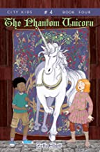 The Phantom Unicorn (City Kids Book 4)