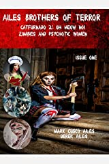 Catfurnado: Oh Meow No!, Zombies and Psychotic Women (Ailes Brothers of Terror Book 1) Kindle Edition