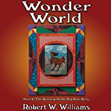 The Beast with the Big Blue Belly: Wonder World, Part 2