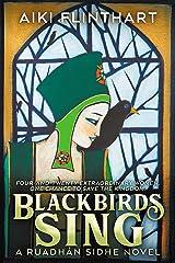 Blackbirds Sing: A Ruadhan Sidhe Origin Story (A Ruadhan Sidhe Novel) Kindle Edition