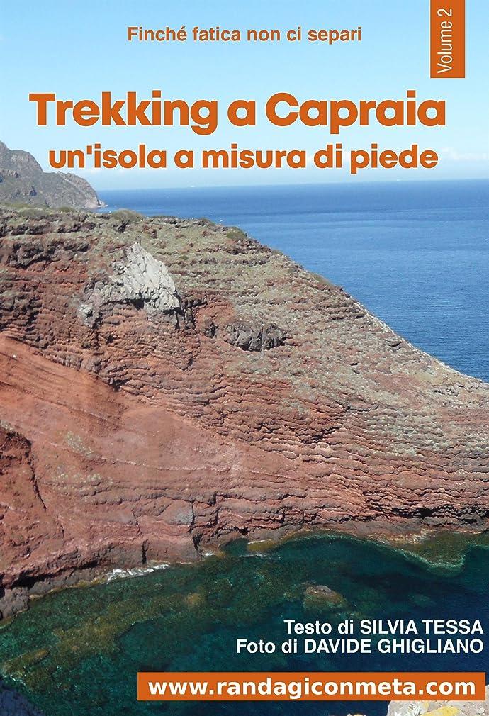 土器思いやり顔料Trekking a Capraia: un'isola a misura di piede (Finché fatica non ci separi Vol. 2) (Italian Edition)