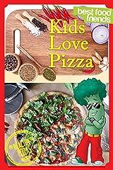 Kids Love Pizza (Best Food Friends) Kindle Edition