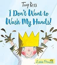 I Don't Want to Wash My Hands!^I Don't Want to Wash My Hands!
