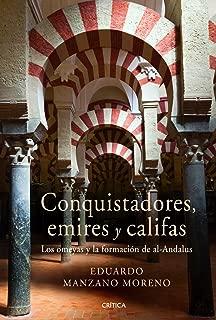 Conquistadores, emires y califas : los omeyas y la formación de al-Andalus