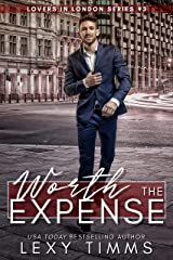 Worth the Expense (Lovers in London Book 3) Kindle Edition