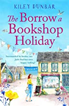 The Borrow a Bookshop Holiday: A gorgeously uplifting read - booklovers will love this heart-warming romcom!