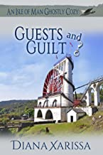 Guests and Guilt (An Isle of Man Ghostly Cozy Book 7)