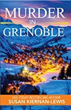 Murder in Grenoble: A French Ski Village Best Friends Mystery (The Maggie Newberry Mystery Series Book 11)