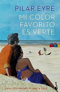 Mi color favorito es verte: Finalista Premio Planeta 2014 (Novela)