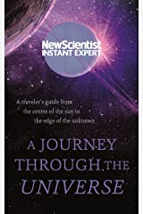 A Journey Through The Universe: A traveler's guide from the centre of the sun to the edge of the unknown (New Scientist Instant Expert) (English Edition) Format Kindle