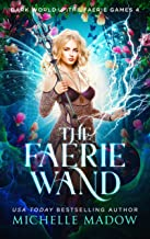 The Faerie Wand (Dark World: The Faerie Games Book 4) (English Edition)