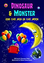 Dinosaur and Monster and The Man in The Moon (Dinosaur and Monster stories Book 3) (English Edition)