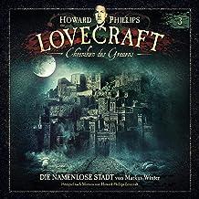 Die namenlose Stadt: Howard Phillips Lovecraft - Chroniken des Grauens 3