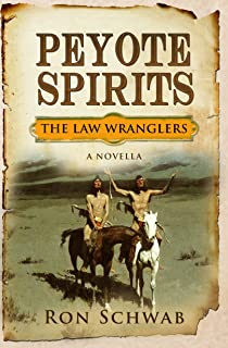 Peyote Spirits: A Novella (The Law Wranglers)