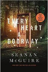 Every Heart a Doorway (Wayward Children Book 1) Kindle Edition