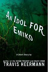 An Idol for Emiko Kindle Edition