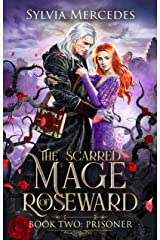 Prisoner (The Scarred Mage of Roseward Book 2) Kindle Edition