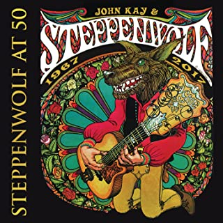 Steppenwolf at 50 [Explicit]