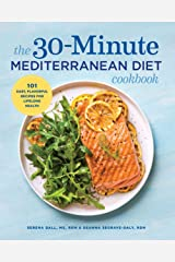 The 30-Minute Mediterranean Diet Cookbook: 101 Easy, Flavorful Recipes for Lifelong Health Kindle Edition
