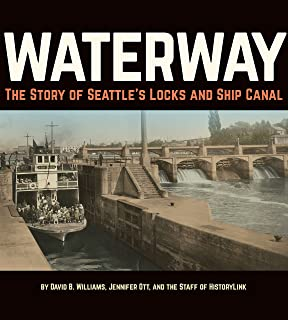 Waterway: The Story of Seattle's Locks and Ship Canal