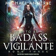 How to Be a Badass Vigilante III: How to Be a Badass Vigilante Series, Book 3