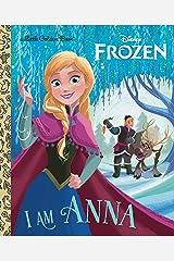 I Am Anna (Disney Frozen) (Little Golden Book) Kindle Edition