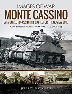 Monte Cassino: Amoured Forces in the Battle for the Gustav Line: Rare Photographs from Wartime Archives