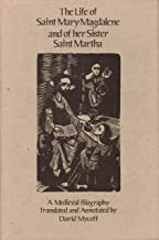 The Life of Saint Mary Magdalene and of Her Sister Saint Martha (Cistercian Studies Series)
