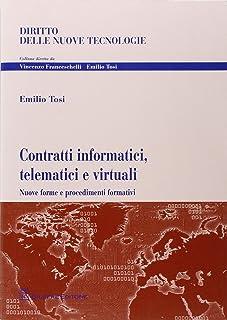 Contratti informatici, telematici e virtuali. Nuove forme e procedimenti formativi